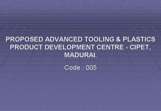Advanced Tooling and Plastic Product Development Centre (ATPDC)-CIPET-Madurai