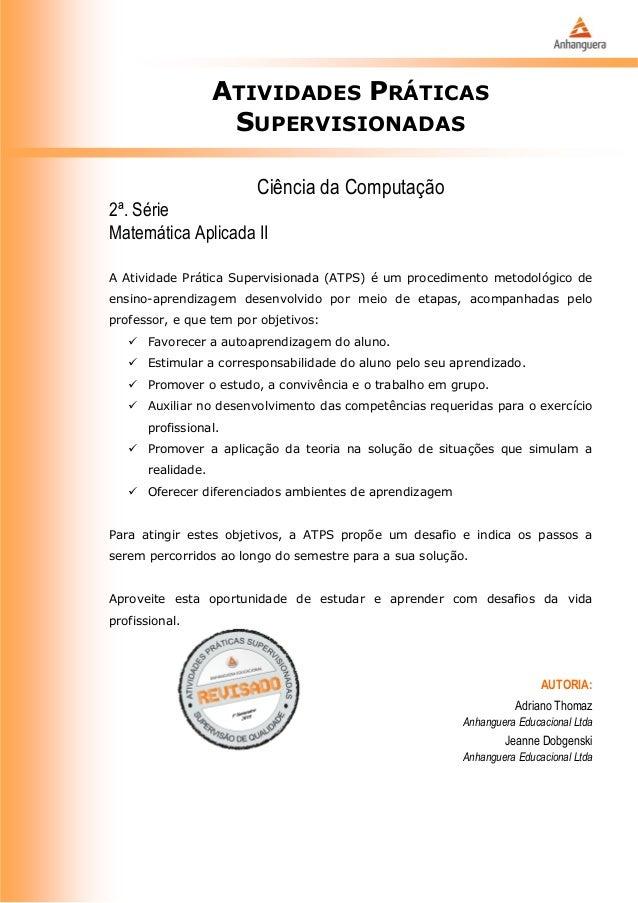 ATIVIDADES PRÁTICAS SUPERVISIONADAS Ciência da Computação 2ª. Série Matemática Aplicada II A Atividade Prática Supervision...