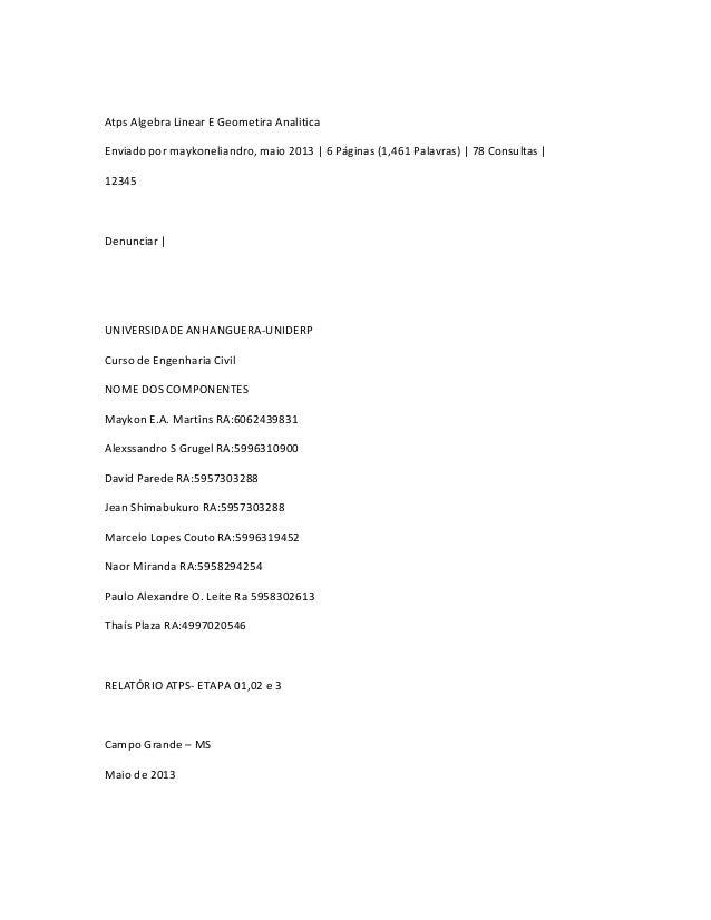 Atps Algebra Linear E Geometira Analitica Enviado por maykoneliandro, maio 2013 | 6 Páginas (1,461 Palavras) | 78 Consulta...