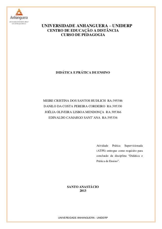 UNIVERSIDADE ANHANGUERA - UNIDERP UNIVERSIDADE ANHANGUERA – UNIDERP CENTRO DE EDUCAÇÃO A DISTÂNCIA CURSO DE PEDAGOGIA DIDÁ...