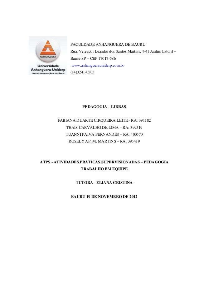 FACULDADE ANHANGUERA DE BAURU  Rua: Vereador Leandro dos Santos Martins, 4-41 Jardim Estoril –  Bauru-SP – CEP 17017-586  ...