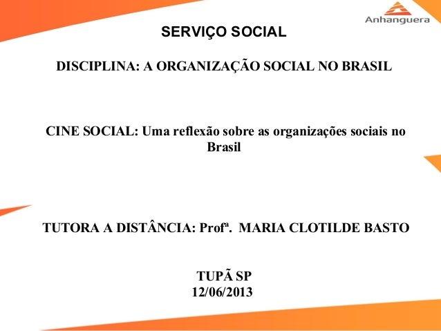 SERVIÇO SOCIALDISCIPLINA: A ORGANIZAÇÃO SOCIAL NO BRASILCINE SOCIAL: Uma reflexão sobre as organizações sociais no...