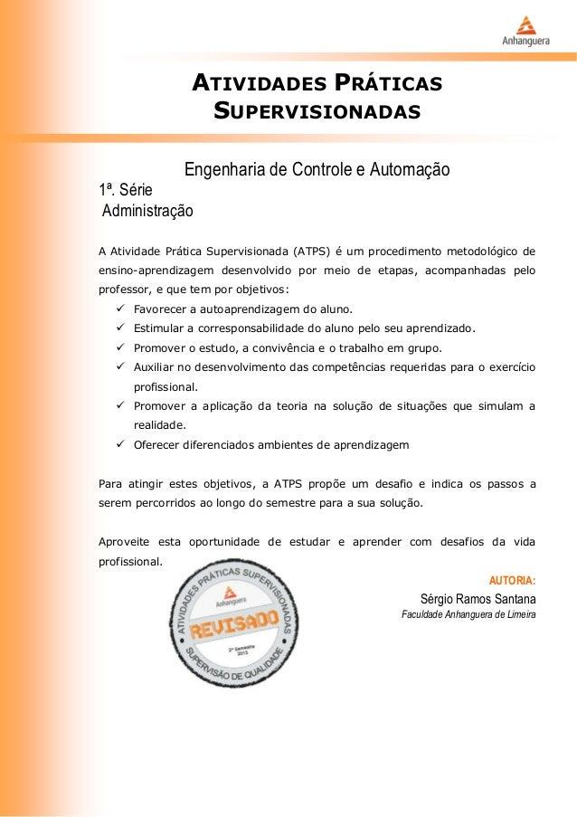 ATIVIDADES PRÁTICAS SUPERVISIONADAS Engenharia de Controle e Automação 1ª. Série Administração A Atividade Prática Supervi...