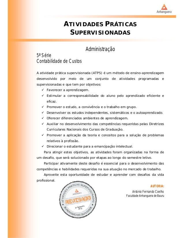 ATIVIDADES PRÁTICAS SUPERVISIONADAS Administração 5ª Série Contabilidade de Custos A atividade prática supervisionada (ATP...