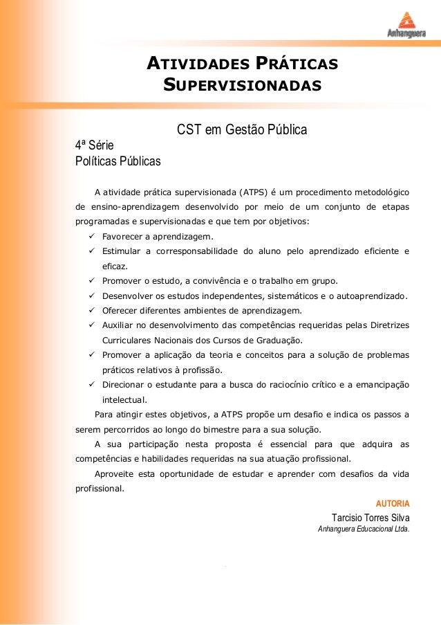 ATIVIDADES PRÁTICAS SUPERVISIONADAS CST em Gestão Pública 4ª Série Políticas Públicas A atividade prática supervisionada (...