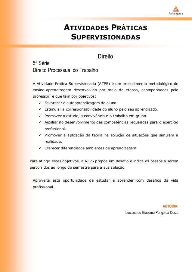 ATIVIDADES PRÁTICAS SUPERVISIONADAS Direito 5ª Série Direito Processual do Trabalho A Atividade Prática Supervisionada (AT...