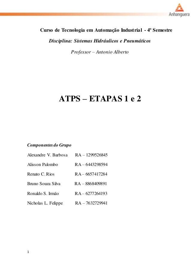 1 Curso de Tecnologia em Automação Industrial - 4º Semestre Disciplina: Sistemas Hidráulicos e Pneumáticos Professor – Ant...