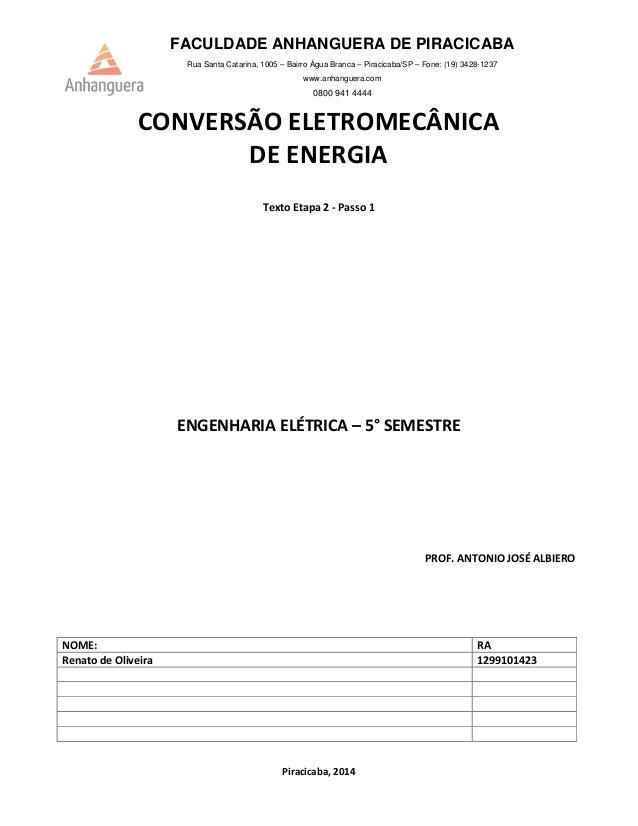 FACULDADE ANHANGUERA DE PIRACICABA  Rua Santa Catarina, 1005 – Bairro Água Branca – Piracicaba/SP – Fone: (19) 3428-1237  ...