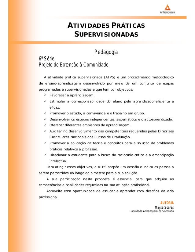 ATIVIDADES PRÁTICAS SUPERVISIONADAS Pedagogia 6ª Série Projeto de Extensão à Comunidade A atividade prática supervisionada...