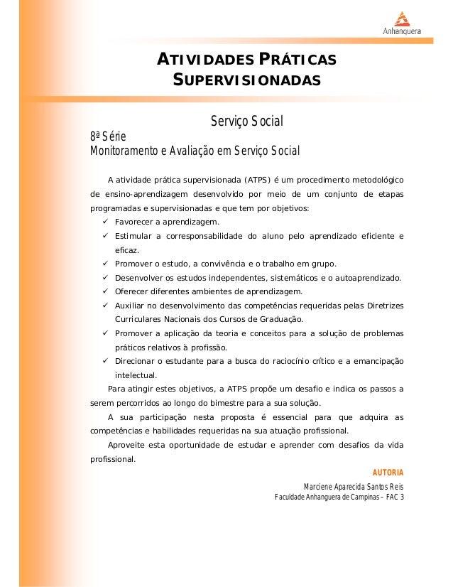 ATIVIDADES PRÁTICAS SUPERVISIONADAS Serviço Social 8ª Série Monitoramento e Avaliação em Serviço Social A atividade prátic...