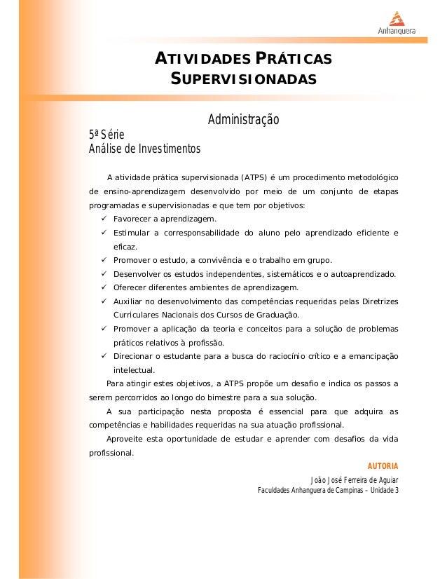 ATIVIDADES PRÁTICAS SUPERVISIONADAS Administração 5ª Série Análise de Investimentos A atividade prática supervisionada (AT...