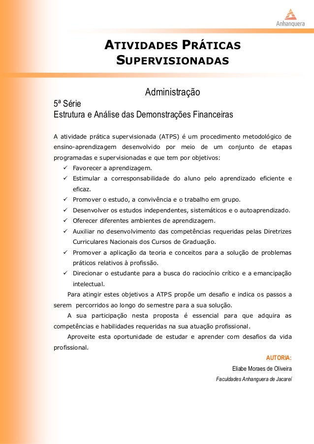 ATIVIDADES PRÁTICAS SUPERVISIONADAS Administração 5ª Série Estrutura e Análise das Demonstrações Financeiras A atividade p...