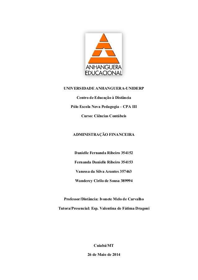 UNIVERSIDADE ANHANGUERA-UNIDERP Centro de Educação à Distância Pólo Escola Nova Pedagogia – CPA III Curso: Ciências Contáb...