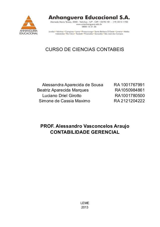 CURSO DE CIENCIAS CONTABEIS  Alessandra Aparecida de Sousa Beatriz Aparecida Marques Luciano Driel Girotto Simone de Cassi...