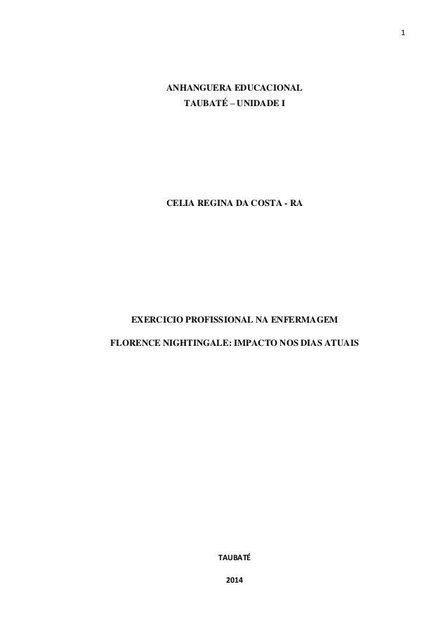 1 ANHANGUERA EDUCACIONAL TAUBATÉ – UNIDADE I CELIA REGINA DA COSTA - RA EXERCICIO PROFISSIONAL NA ENFERMAGEM FLORENCE NIGH...