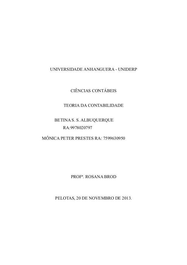 UNIVERSIDADE ANUNIVERSIDADE ANHANGUERA UN  UNIVERSIDADE ANHANGUERA - UNIDERP  CIÊNCIAS CONTÁBEIS  TEORIA DA CONTABILIDADE ...