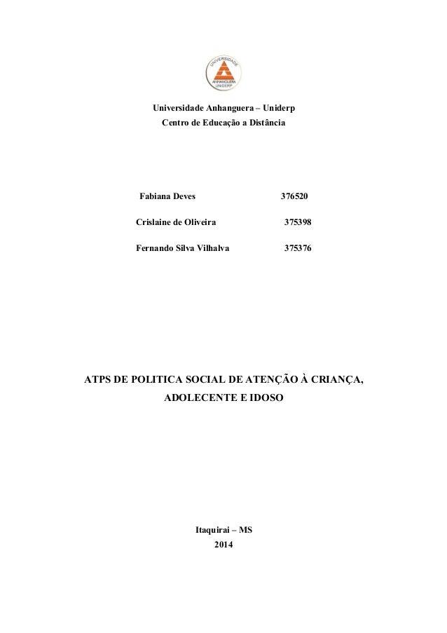 Universidade Anhanguera – Uniderp Centro de Educação a Distância Fabiana Deves 376520 Crislaine de Oliveira 375398 Fernand...