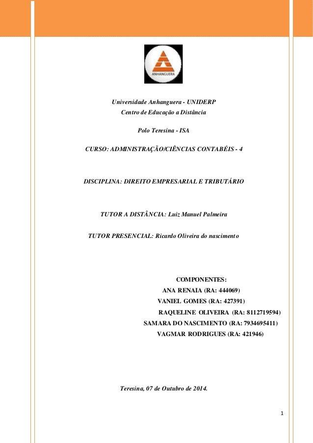1 Universidade Anhanguera - UNIDERP Centro de Educação a Distância Polo Teresina - ISA CURSO: ADMINISTRAÇÃO/CIÊNCIAS CONTA...
