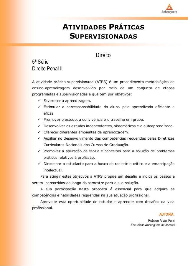 ATIVIDADES PRÁTICAS SUPERVISIONADAS Direito 5ª Série Direito Penal II A atividade prática supervisionada (ATPS) é um proce...