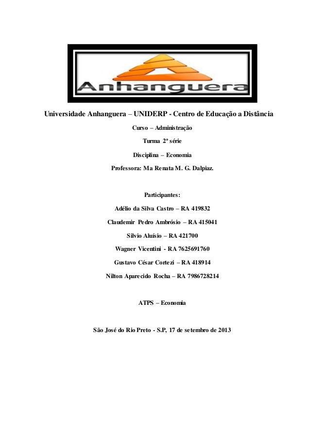 Universidade Anhanguera – UNIDERP - Centro de Educação a Distância Curso – Administração Turma 2ª série Disciplina – Econo...