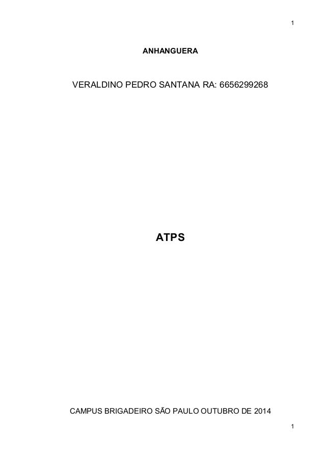 1 ANHANGUERA VERALDINO PEDRO SANTANA RA: 6656299268 ATPS CAMPUS BRIGADEIRO SÃO PAULO OUTUBRO DE 2014 1