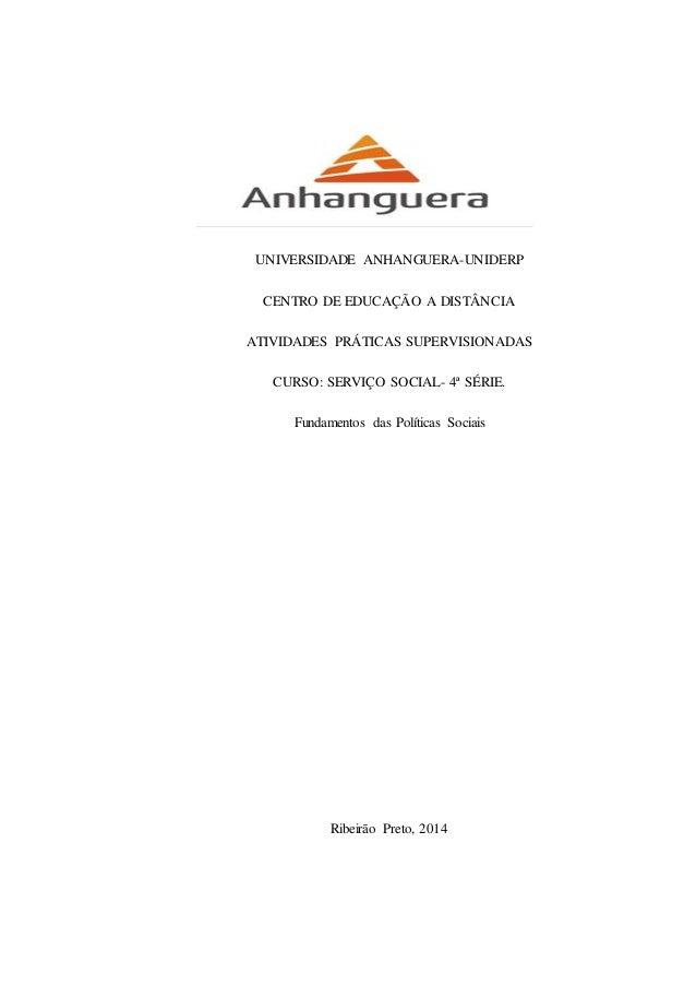 UNIVERSIDADE ANHANGUERA-UNIDERP CENTRO DE EDUCAÇÃO A DISTÂNCIA ATIVIDADES PRÁTICAS SUPERVISIONADAS CURSO: SERVIÇO SOCIAL- ...