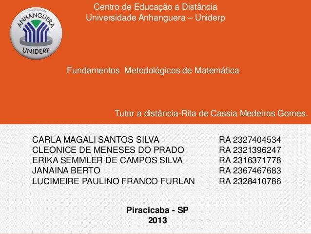 Centro de Educação a Distância  Universidade Anhanguera – Uniderp  Fundamentos Metodológicos de Matemática  Tutor a distân...