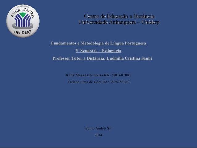 Centro de Educação a DistânciaCentro de Educação a Distância Universidade Anhanguera – UniderpUniversidade Anhanguera – Un...