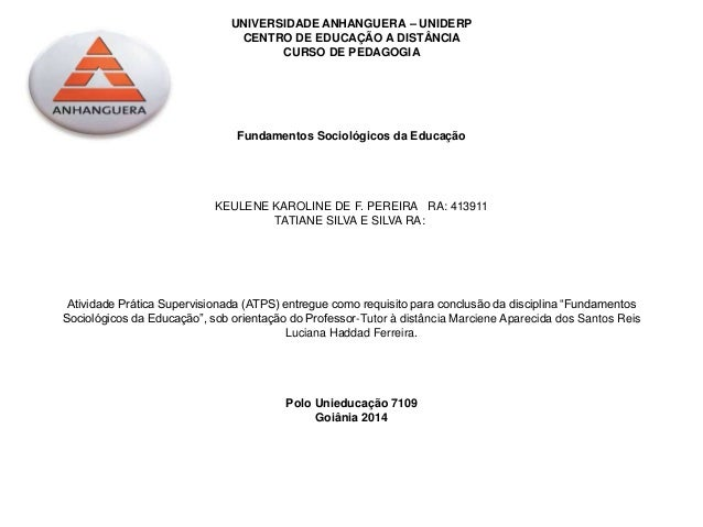 UNIVERSIDADE ANHANGUERA – UNIDERP  CENTRO DE EDUCAÇÃO A DISTÂNCIA  CURSO DE PEDAGOGIA  Fundamentos Sociológicos da Educaçã...