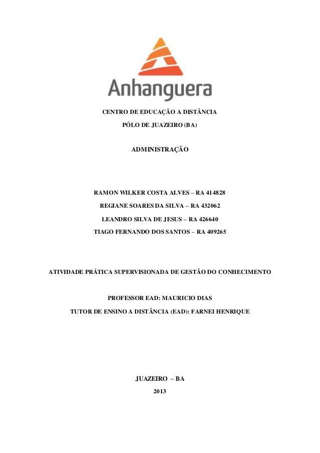 CENTRO DE EDUCAÇÃO A DISTÂNCIA  PÓLO DE JUAZEIRO (BA)  ADMINISTRAÇÃO  RAMON WILKER COSTA ALVES – RA 414828  REGIANE SOARES...