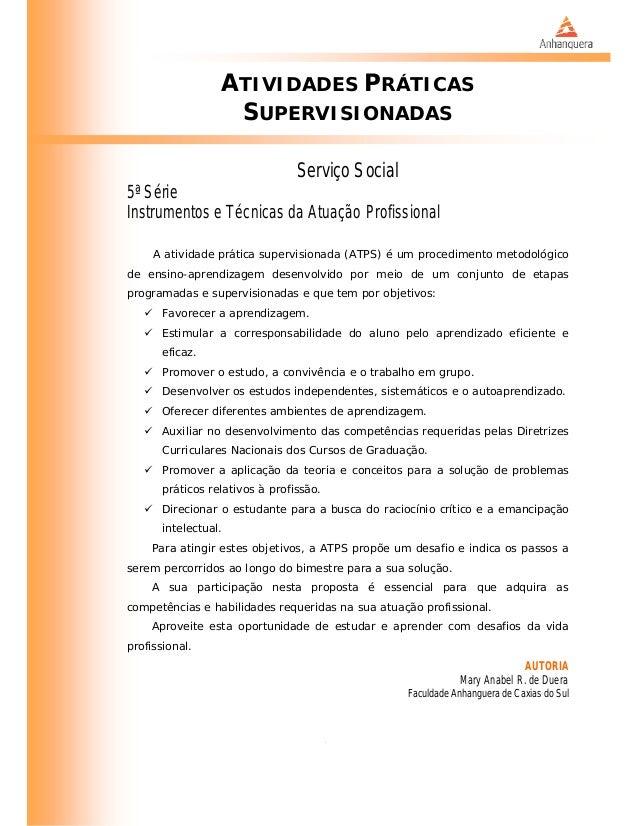 ATIVIDADES PRÁTICAS SUPERVISIONADAS Serviço Social 5ª Série Instrumentos e Técnicas da Atuação Profissional A atividade pr...