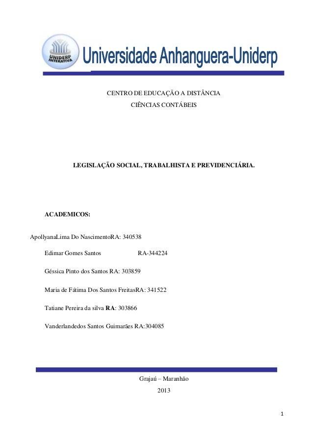1 CENTRO DE EDUCAÇÃO A DISTÂNCIA CIÊNCIAS CONTÁBEIS LEGISLAÇÃO SOCIAL, TRABALHISTA E PREVIDENCIÁRIA. ACADEMICOS: Apollyana...