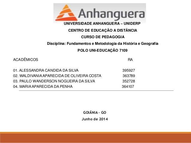 UNIVERSIDADE ANHANGUERA – UNIDERP  CENTRO DE EDUCAÇÃO A DISTÂNCIA  CURSO DE PEDAGOGIA  Disciplina: Fundamentos e Metodolog...
