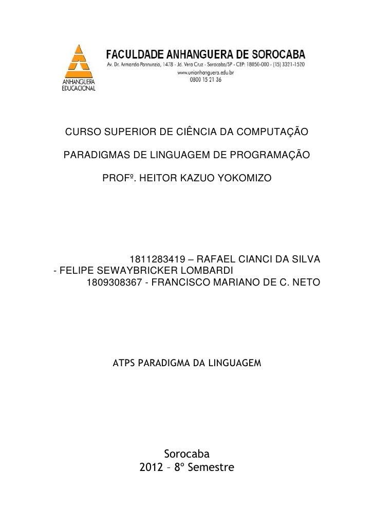CURSO SUPERIOR DE CIÊNCIA DA COMPUTAÇÃO PARADIGMAS DE LINGUAGEM DE PROGRAMAÇÃO         PROFº. HEITOR KAZUO YOKOMIZO       ...