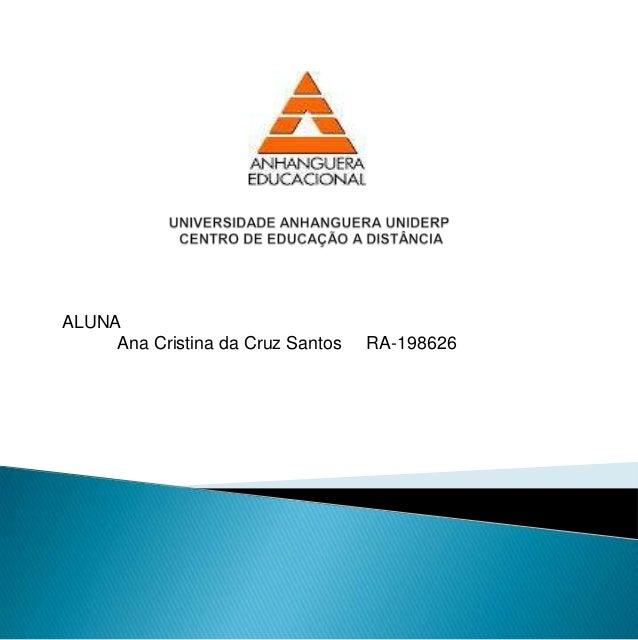 ALUNAAna Cristina da Cruz Santos RA-198626
