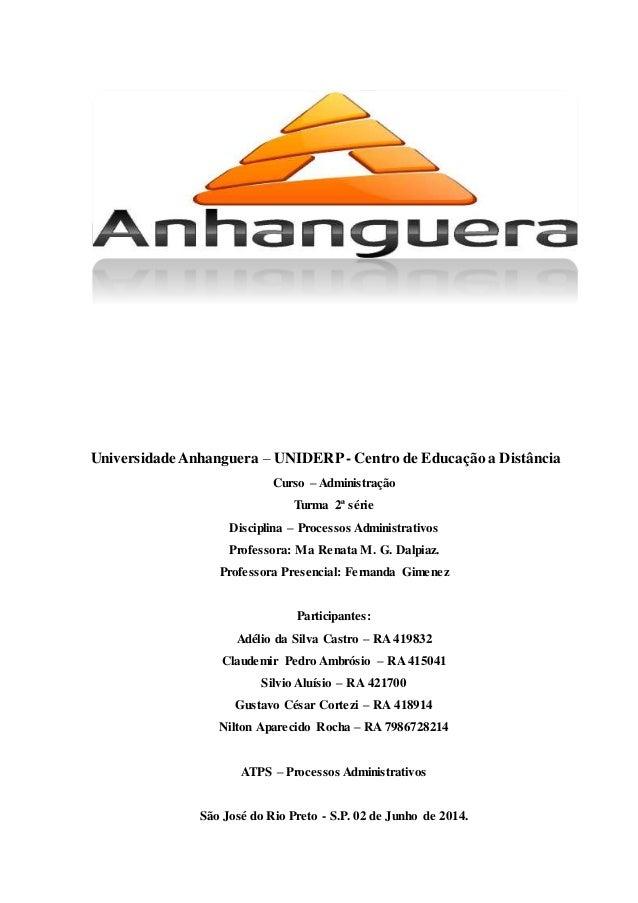 Universidade Anhanguera – UNIDERP- Centro de Educação a Distância Curso – Administração Turma 2ª série Disciplina – Proces...