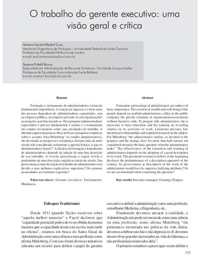 133 O trabalho do gerente executivo: uma visão geral e crítica Antonio Carlos Hilsdorf Cury Mestre em Engenharia de Produç...