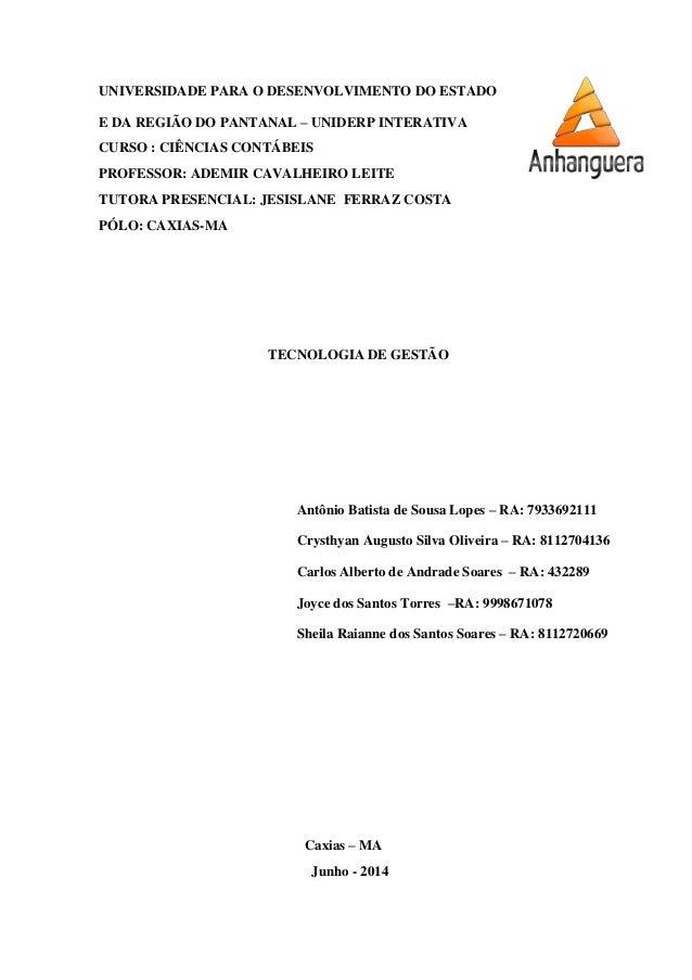 UNIVERSIDADE PARA O DESENVOLVIMENTO DO ESTADO E DA REGIÃO DO PANTANAL – UNIDERP INTERATIVA CURSO : CIÊNCIAS CONTÁBEIS PROF...