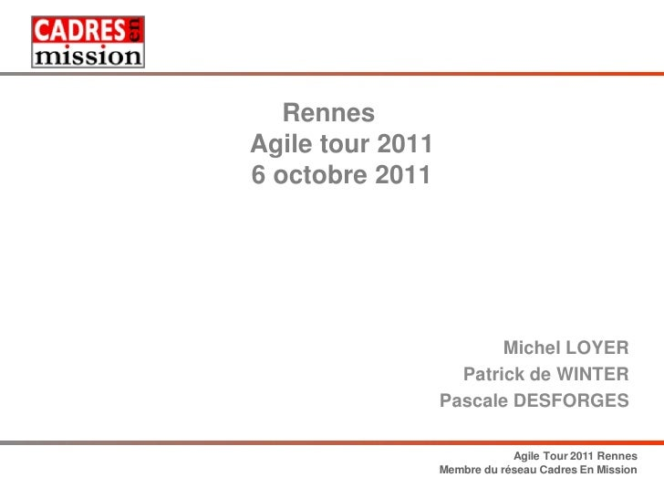 RennesAgile tour 20116 octobre 2011                         Michel LOYER                    Patrick de WINTER             ...