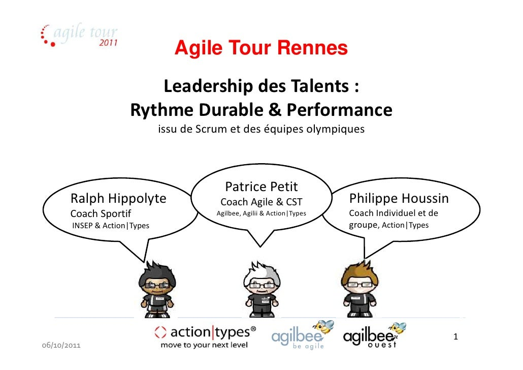 Agile Tour Rennes                         Leadership des Talents :                     Rythme Durable & Performance       ...