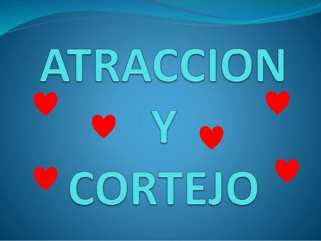 ATRACCION  La atracción es el interés o inclinación hacia alguien o algo en términos no tan solo humanos sino también par...