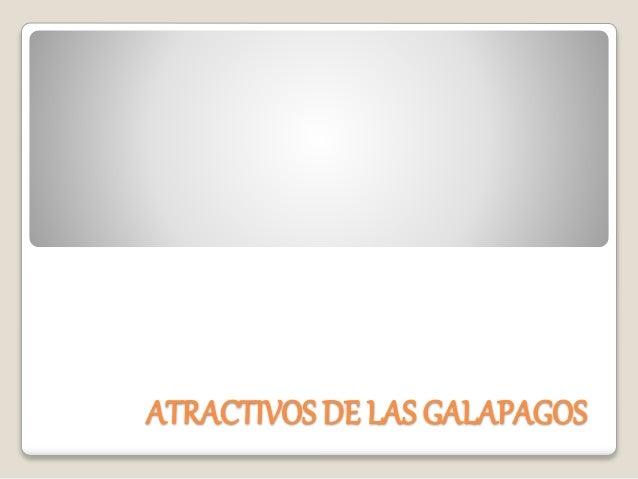 ATRACTIVOS DE LAS GALAPAGOS