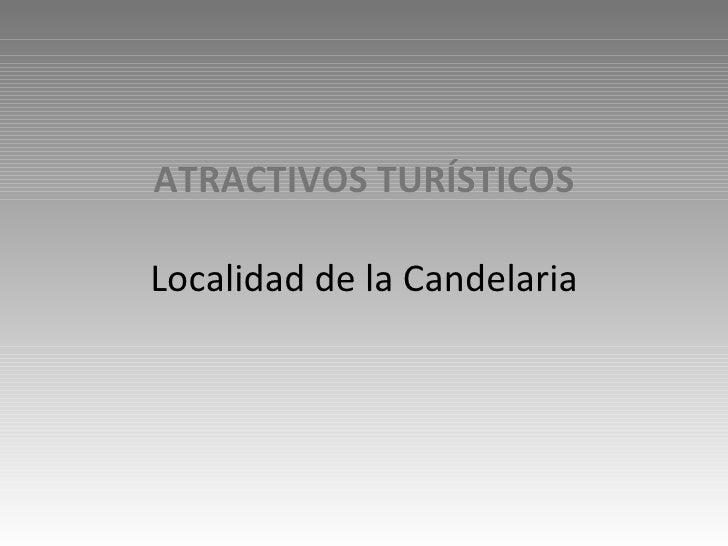 ATRACTIVOS TURÍSTICOS Localidad de la Candelaria