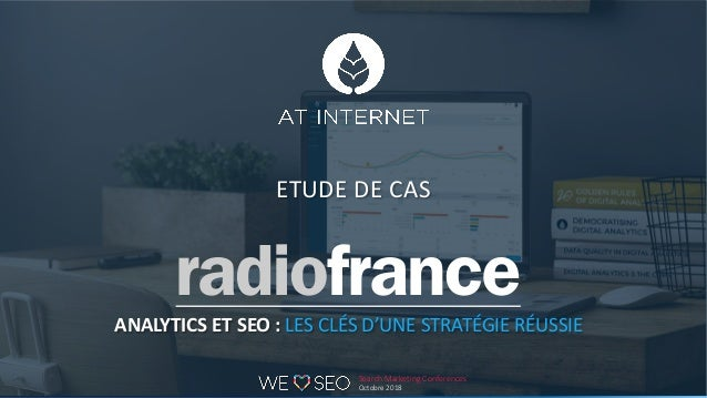 Digital Intelligence Solutions ETUDE DE CAS ANALYTICS ET SEO : LES CLÉS D'UNE STRATÉGIE RÉUSSIE Search Marketing Conferenc...