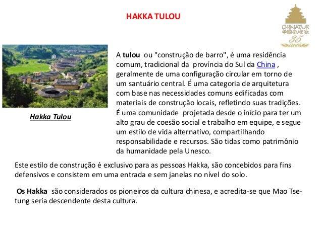 """HAKKA TULOU Hakka Tulou A tulou ou """"construção de barro"""", é uma residência comum, tradicional da província do Sul da China..."""