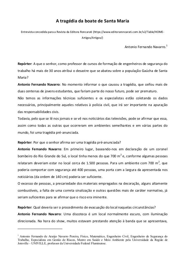 A tragédia da boate de Santa Maria Entrevista concedida para a Revista da Editora Roncarati (https://www.editoraroncarati....