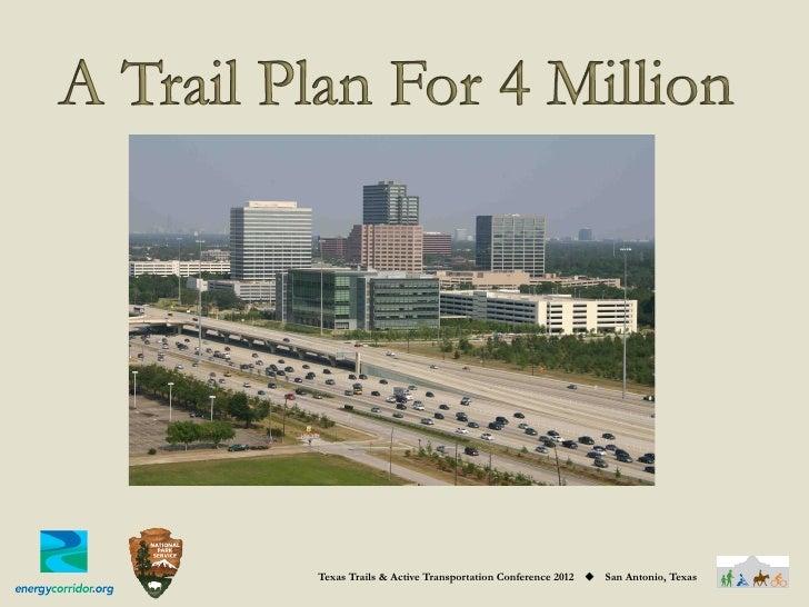 Texas Trails & Active Transportation Conference 2012   ◆   San Antonio, Texas