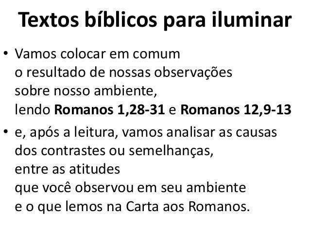 Textos bíblicos para iluminar • Vamos colocar em comum o resultado de nossas observações sobre nosso ambiente, lendo Roman...