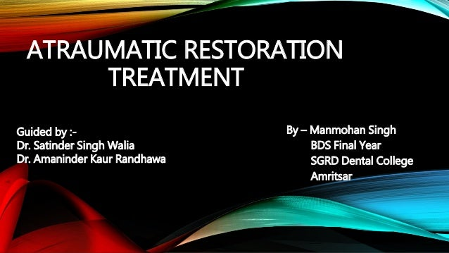 Atraumatic restoration for Art a minimal intervention approach to manage dental caries