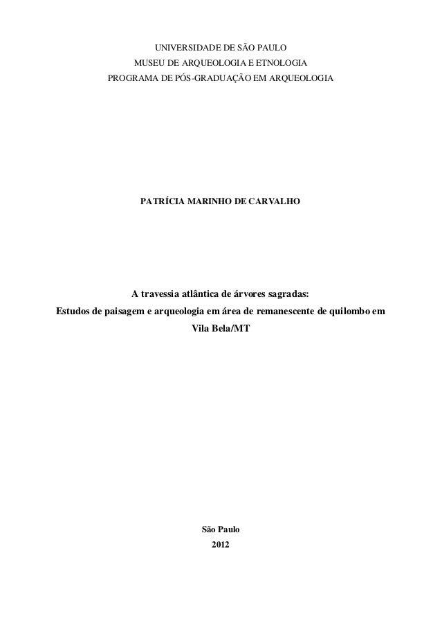 UNIVERSIDADE DE SÃO PAULO MUSEU DE ARQUEOLOGIA E ETNOLOGIA PROGRAMA DE PÓS-GRADUAÇÃO EM ARQUEOLOGIA  PATRÍCIA MARINHO DE C...